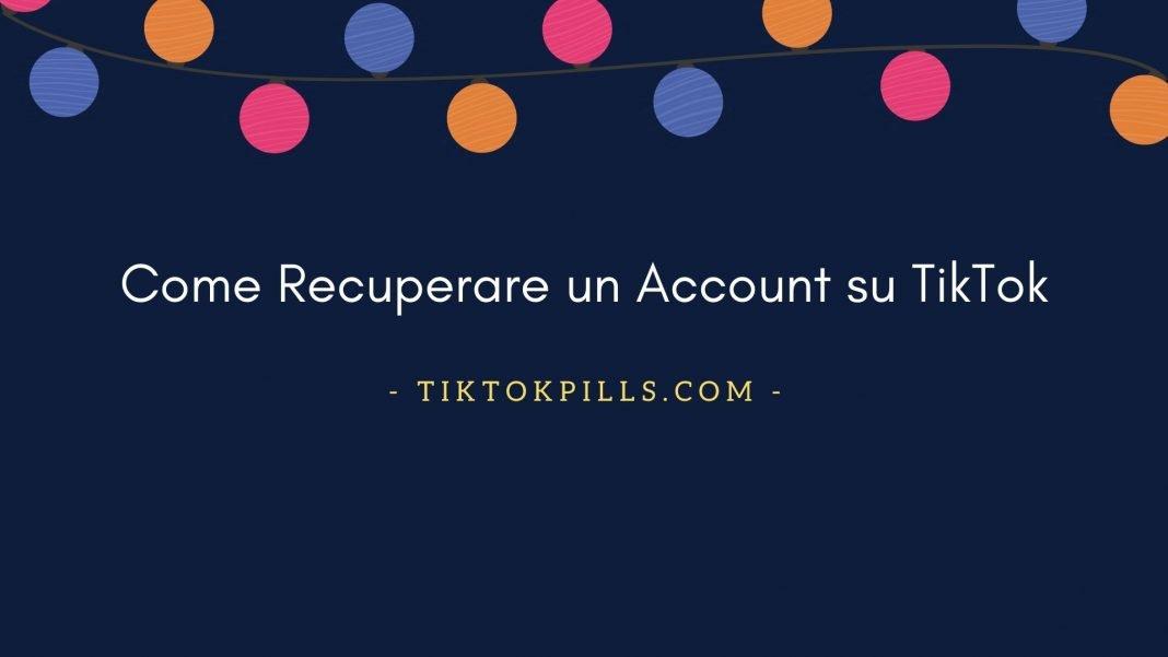 Come Recuperare un Account su TikTok